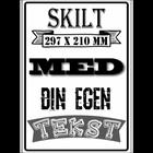 Skilt A4 Egen Tekst/Bilde