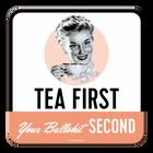 Tea First